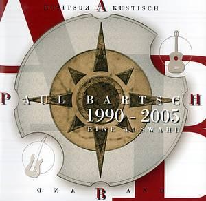 Bartsch: 1990-2005 - Eine Auswahl