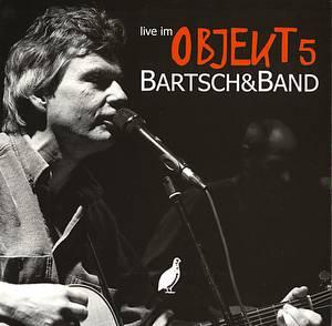 Bartsch & Band: Live im Objekt 5