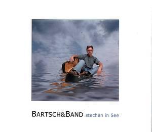 Bartsch & Band: Stechen in See