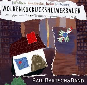 Bartsch & Band: Wolkenkuckucksheimerbauer