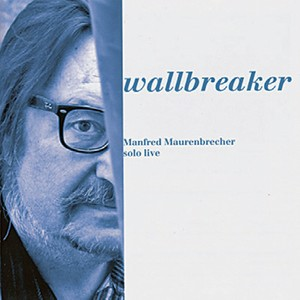 Manfred Maurenbrecher: Wallbreaker. Solo live