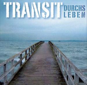 Transit: Durchs Leben