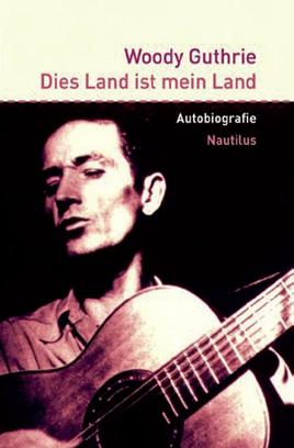 Woody Guthrie: Dies Land ist mein Land