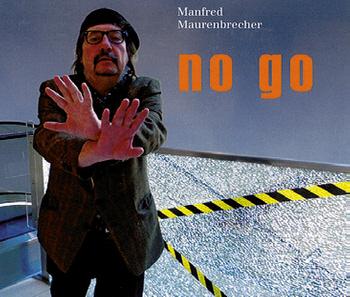 Manfred Maurenbrecher: NO GO