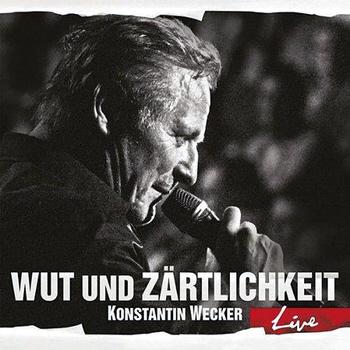 Konstantin Wecker: Wut und Zärtlichkeit – Live