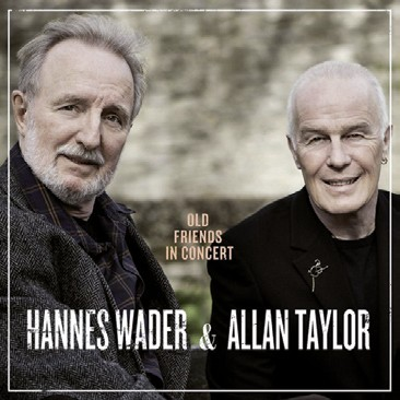 Wader & Taylor: Old Friends In Concert