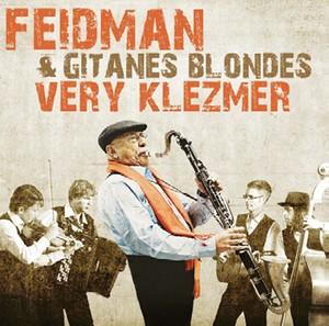 Giora Feidman & Gitanes Blondes: Very Klezmer