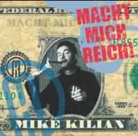 Mike Kilian: Mach mich reich!
