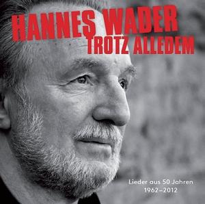 Hannes Wader: Trotz alledem - Lieder aus 50 Jahren