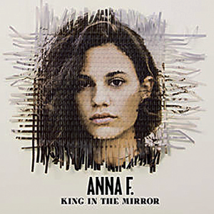 Anna F.: King In The Mirror