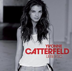 Yvonne Catterfeld: Lieber so