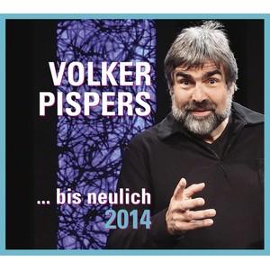 Volker Pispers: bis neulich 2014