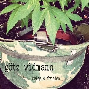 Götz Widmann: Krieg & Frieden