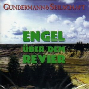 Gundermann & Seilschaft:  Engel über dem Revier