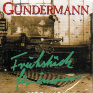 Gundermann & Seilschaft: Frühstück für immer