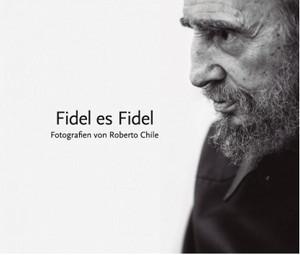 »Fidel es Fidel«