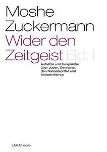 Moshe Zuckermann: Wider den Zeitgeist I