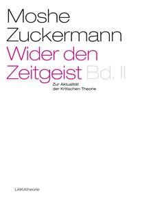 Moshe Zuckermann: Wider den Zeitgeist II