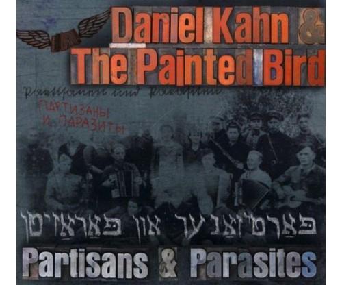 Daniel Kahn & The Painted Bird: Partisans & Parasites
