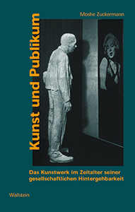 Moshe Zuckermann: Kunst und Publikum