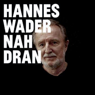 Hannes Wader: Nah dran