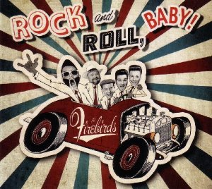 The Firebirds: Rock and Roll, Baby!