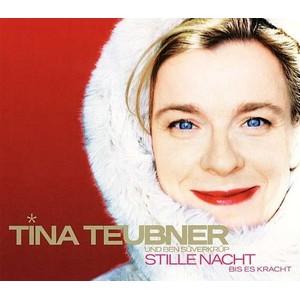Tina Teubner: Stille Nacht bis es kracht