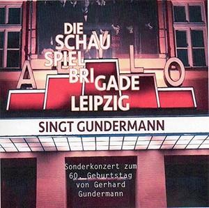 Die Schauspielbrigade Leipzig singt Gundermann