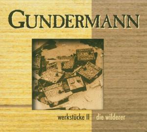 Gundermann & die Wilderer: Werkstücke II
