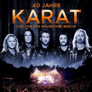 Karat: 40 Jahre – Live von der Waldbühne Berlin