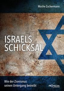 Moshe Zuckermann: Israels Schicksal