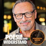 Konstantin Wecker: Poesie und Widerstand